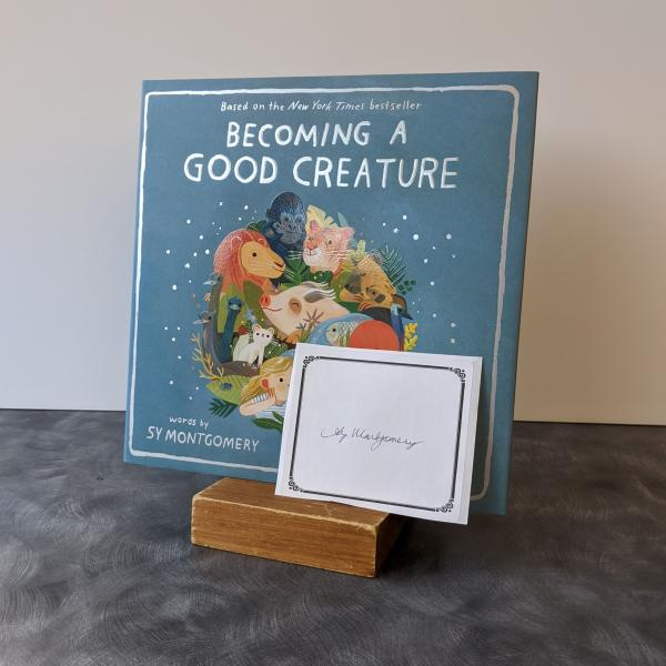 Becoming a Good Creature, by Sy Montgomery, is posed with a signed bookplate