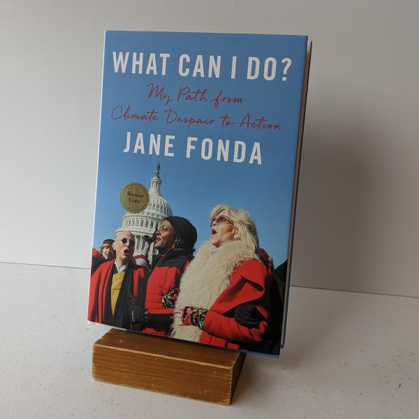 Signed hardcover copy of What Can I Do? by Jane Fonda
